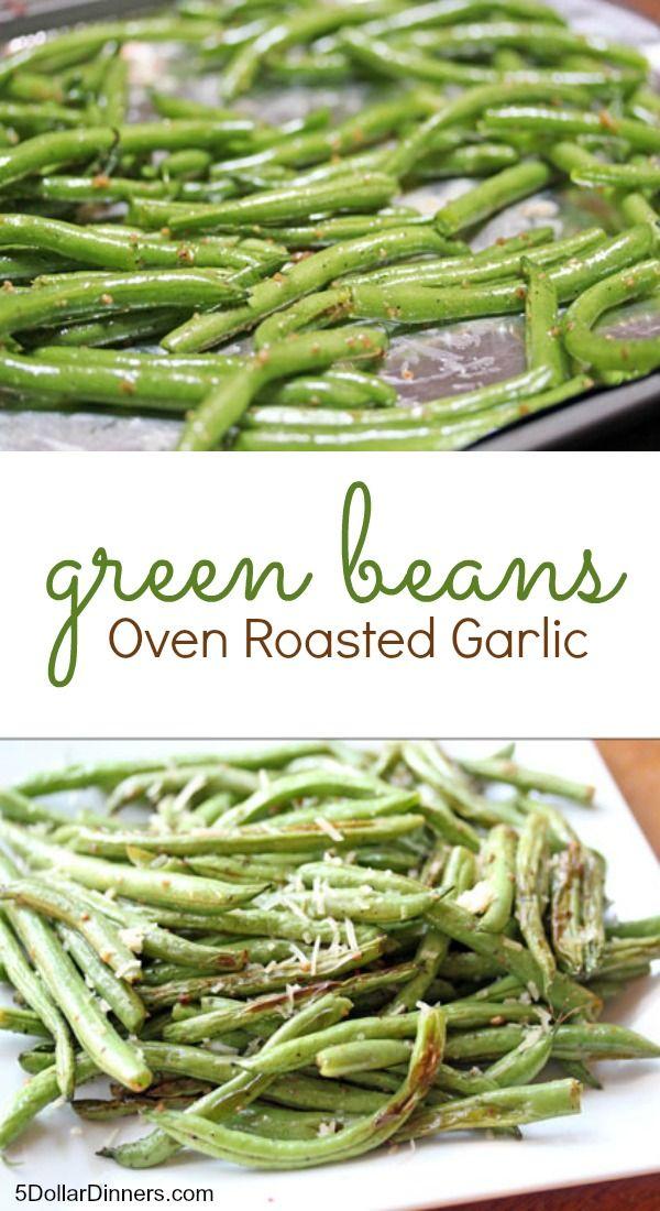 Oven Roasted Garlic Green Beans   5DollarDinners.com
