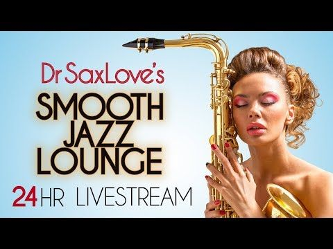 Dr SaxLove's Smooth Jazz Lounge Live Stream - Instrumental