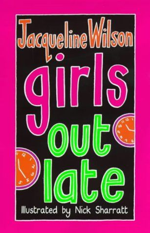 I love Jacqueline Wilson's books! Suzi :) girls out late jacqueline wilson