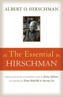The essential Hirschman / Albert O. Hirschman.   Princeton University Press, 2013