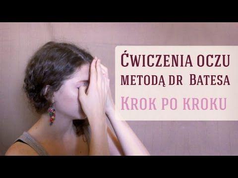 Ćwiczenia oczu- JOGA OCZU - jak poprawić wzrok metodą dr Batesa - dbajocialo.pl - YouTube