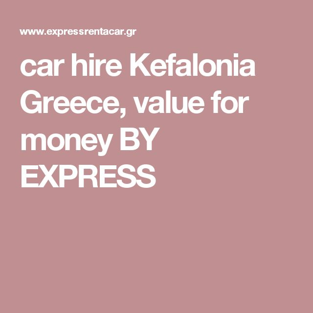 car hire Kefalonia Greece, value for money BY EXPRESS