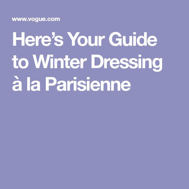 Here's Your Guide to Winter Dressing à la Parisienne