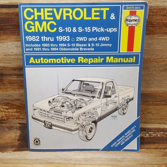 Chevrolet And Gmc S 10 And S 15 Pick Ups 1982 1993 Haynes Etsy Chevrolet Gmc Automotive Repair