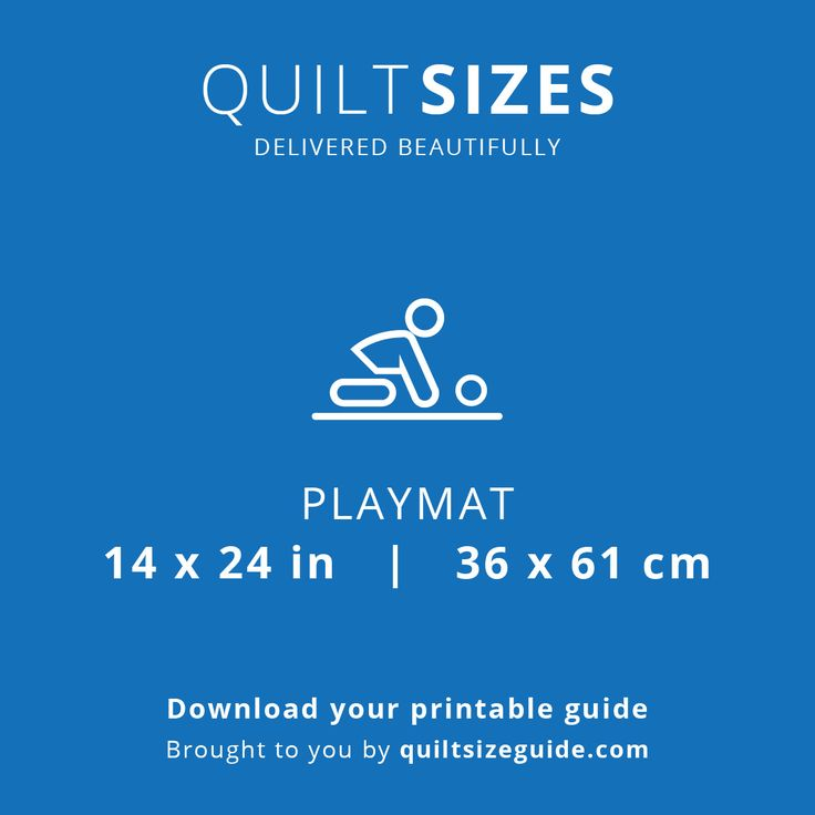 Playmat size from the printable quilt size guide - download the PDF from quiltsizeguide.com   common quilt sizes, powered by gireffy.com