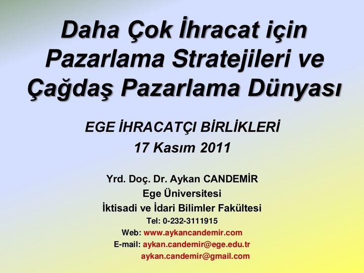 PAZARLAMA STRATEJİLERİ EĞİTİMİ by Ege Ihracatci Birlikleri via slideshare