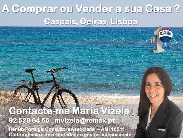 Maria Vizela Remax Lisboa Oeiras Cascais: A Comprar ou a Vender a Sua Casa? Em Cascais, Oeir...