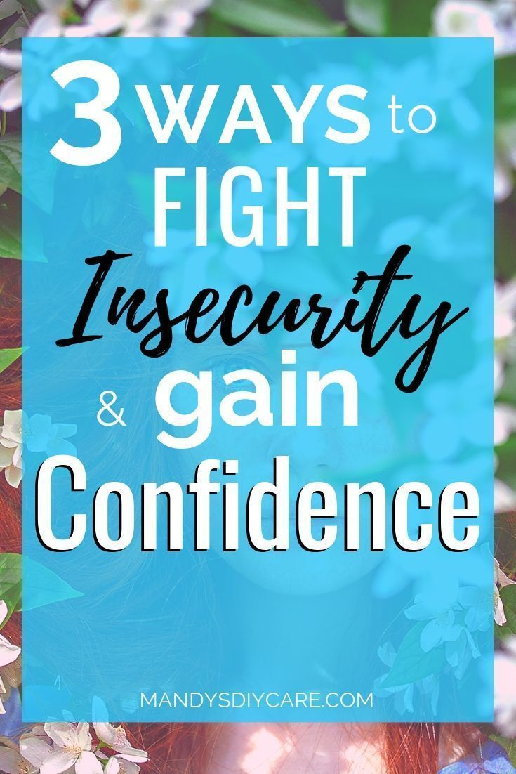 How To Fight Insecurity And Gain Confidence Giving It Back To God