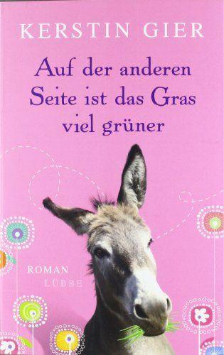 Auf der anderen Seite ist das Gras viel grüner: Roman von Kerstin Gier