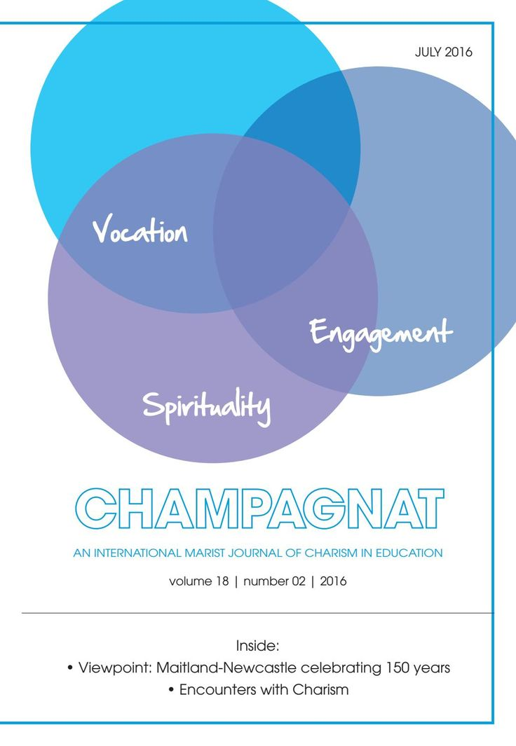 Champagnat Journal  AN INTERNATIONAL MARIST JOURNAL OF CHARISM IN EDUCATION volume 18   number 02   2016