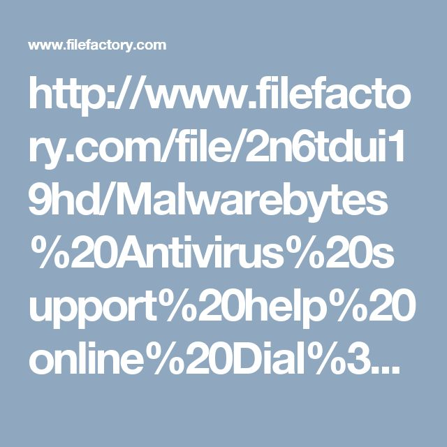http://www.filefactory.com/file/2n6tdui19hd/Malwarebytes%20Antivirus%20support%20help%20online%20Dial%3A1-800-294-5907  Technical Support for Malwarebytes Antivirus |Toll Free 1-800-294-5907  Malwarebytes Antivirus Support-Toll free 1-844-573-0859 (AUS), 0-808-189-0272(UK), 1-800-294-5907(USA/Canada) https://www.globaltechsquad.com/malwarebytes-antivirus-support/