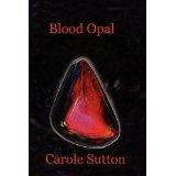 Blood Opal (Paperback)By Carole A Sutton