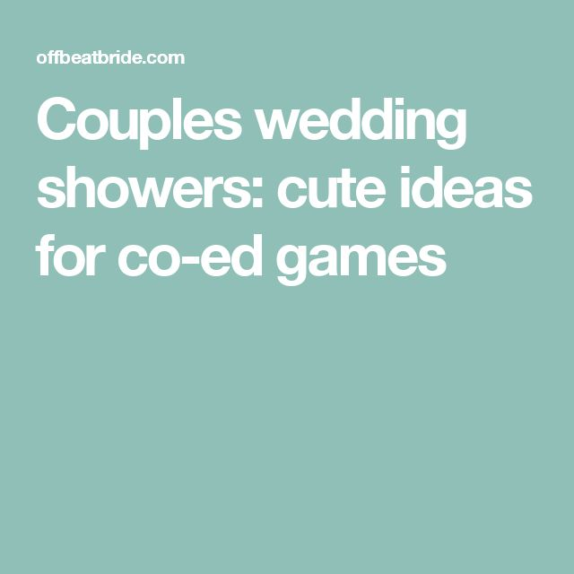 Couples Wedding Showers Cute Ideas For Co Ed Games