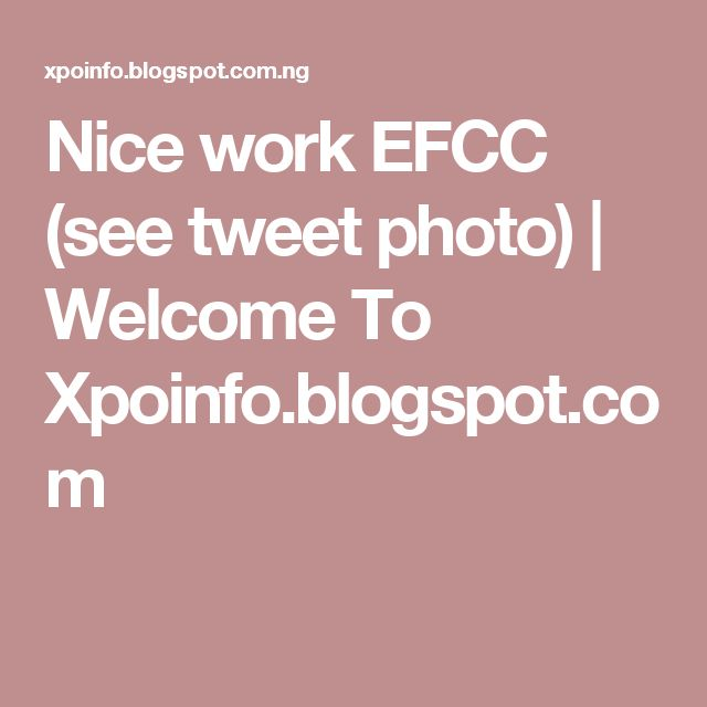 Nice work EFCC (see tweet photo) | Welcome To Xpoinfo.blogspot.com