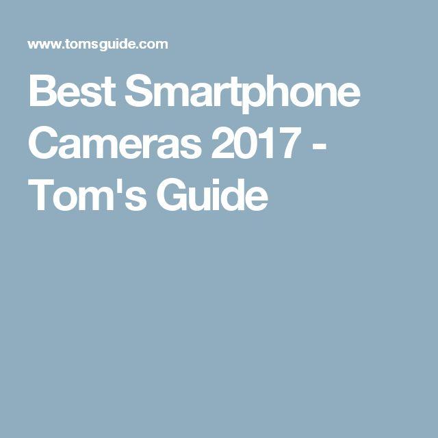 Best Smartphone Cameras 2017 - Tom's Guide tomsguide.com