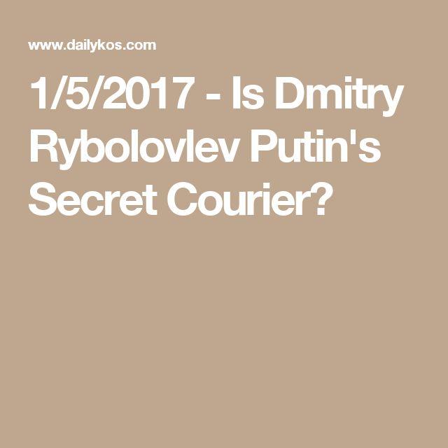 1/5/2017 - Is Dmitry Rybolovlev Putin's Secret Courier?
