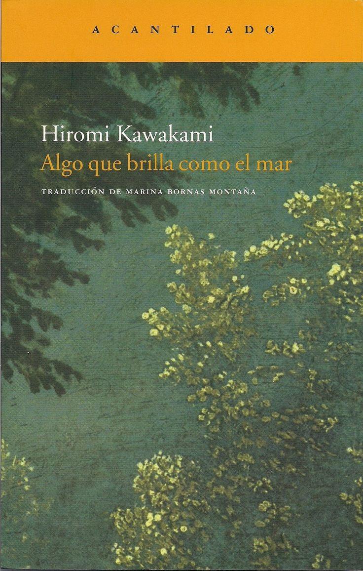 Algo que brilla como el mar / Hiromi Kawakami ; traducción del japonés de Marina Bornas Montaña