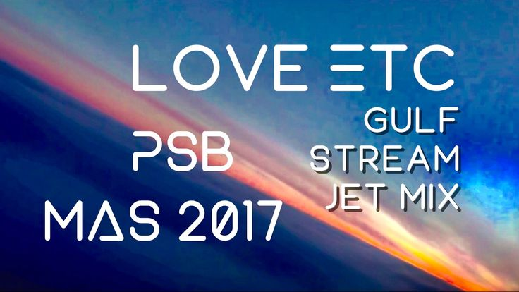 """Gulf Stream Jet"" - MAS Love-et-Cetera mix (2.0) -PSBMAS - YouTube"