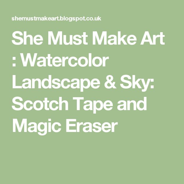 She Must Make Art : Watercolor Landscape & Sky: Scotch Tape and Magic Eraser