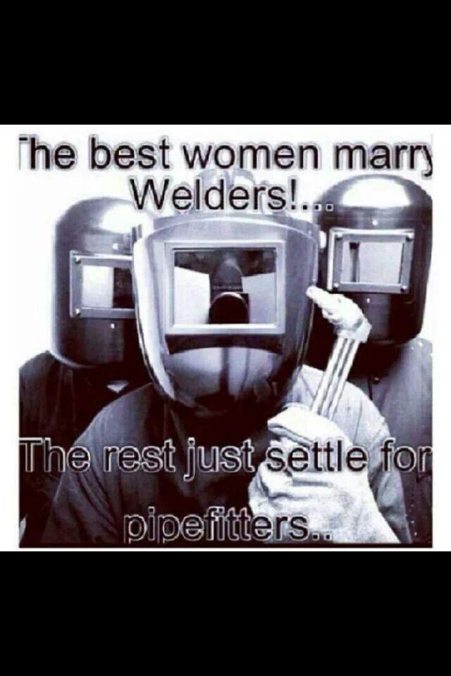 25+ best ideas about Welder Humor on Pinterest | Welding funny, Welders union and Rig welder