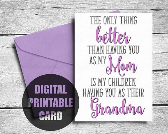 Printable Mother's Day Card  Only Thing Better Than