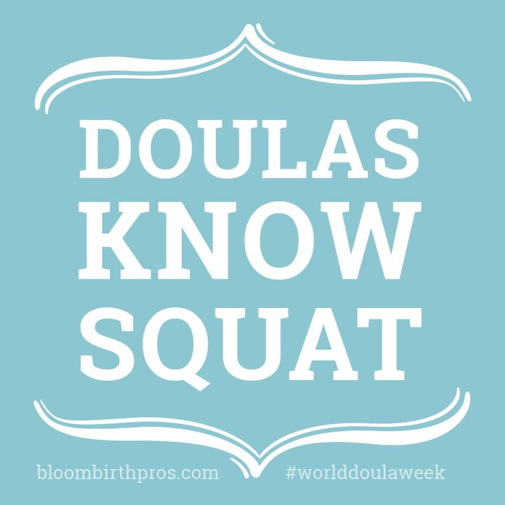 Doula humor, midwife humor. http://www.growyourbirthbusiness.com http://www.bloombirthpros.com