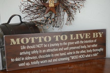 Motto To Live By,Life Should Not Be A Journey, 7.25x24 ...