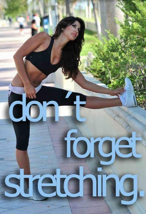 Don't forget stretching. | Workout Motivation Quotes | Pinterest