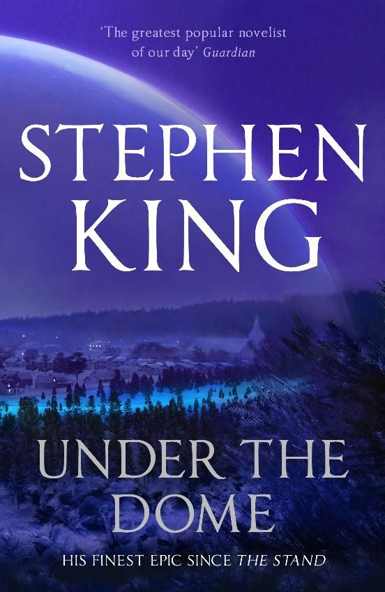 Under the Dome ~ Stephen King