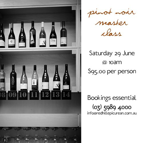 Join us this Saturday for our Pinot Noir Master Class - call (03) 5989 4000 to book your place now!