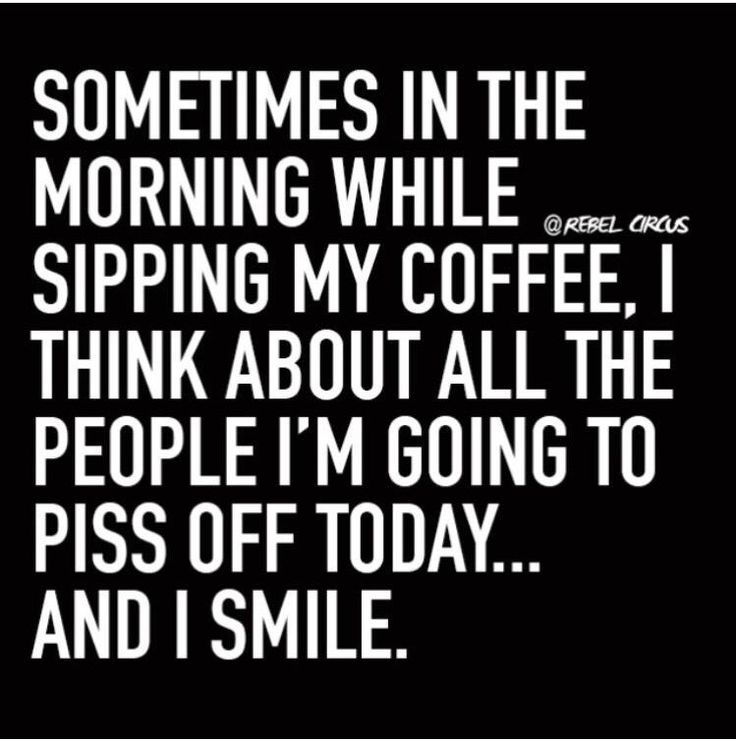 My exact thought process before work..EVERYDAY!!