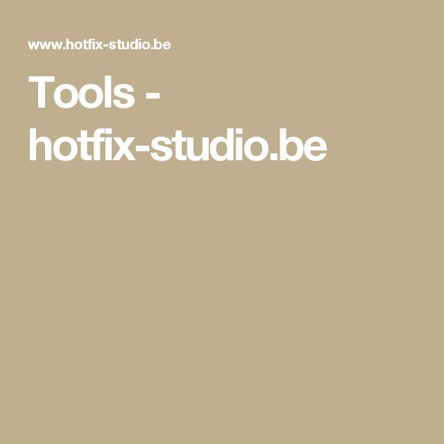 Tools - hotfix-studio.be