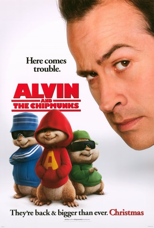 Alvin and The Chipmunks, great and funny movie.