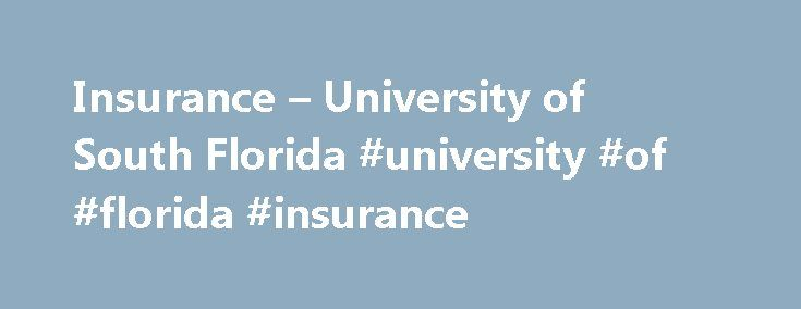 Insurance – University of South Florida #university #of #florida #insurance http://arkansas.nef2.com/insurance-university-of-south-florida-university-of-florida-insurance/  # University of South Florida Insurance Faculty, Administration and Staff USF is pleased to offer Faculty, Administration and Staff employees a generous variety of pre- and post-tax insurance choices through the State of Florida and private insurance providers. Pre-tax benefits are offered through the State of Florida and…