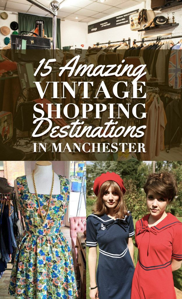 15 Amazing Vintage Shopping Destinations In Manchester