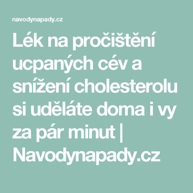 Lék na pročištění ucpaných cév a snížení cholesterolu si uděláte doma i vy za pár minut | Navodynapady.cz