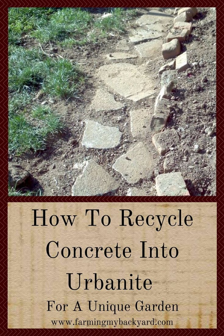 With a little creativity and a bit of work, old broken concrete can be upcycled into unique urbanite hardscapes for your garden.