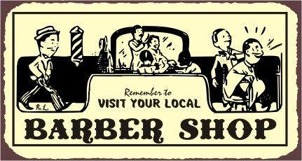 Visit you local barber shop