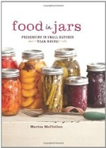 Food in Jars: Preserving in Small Batches Year-Round: Books, Canning Recipes, Food In Jars, Batch Years Round, Small Batch, Cookbook, Marisa Mcclellan, Yearround, Foodinjar
