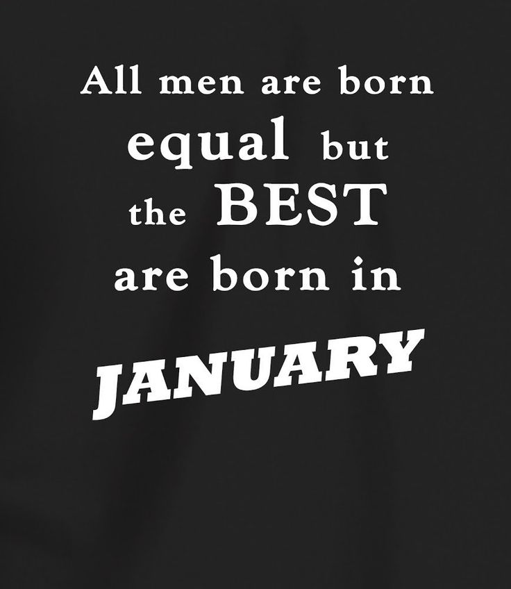 31 Birthday Funny Quotes: Best Men Are Born In January