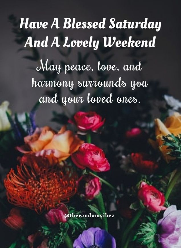180 Saturday Blessings Images Pics Quotes Wishes And Gif Good Morning Happy Saturday Good Morning Beautiful Quotes Blessed