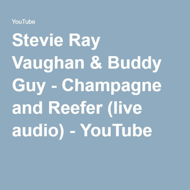 Stevie Ray Vaughan & Buddy Guy - Champagne and Reefer (live audio) - YouTube