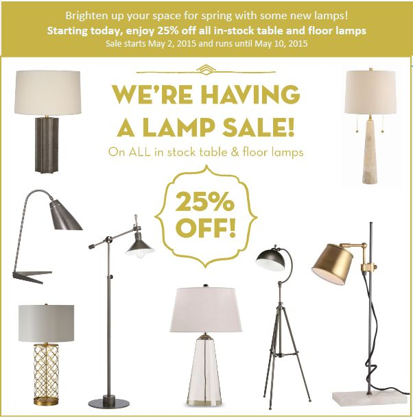 Enjoy 25% off all in-stock table and floor lamps. Sale runs from May 2, 2015 - May 10, 2015!