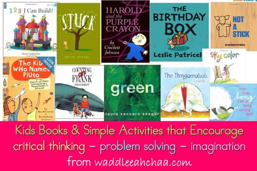 Kids Books & Simple Activities that Encourage Creative Thinking, Critical Thinking, Problem Solving and Imagination from waddleeahchaa.com
