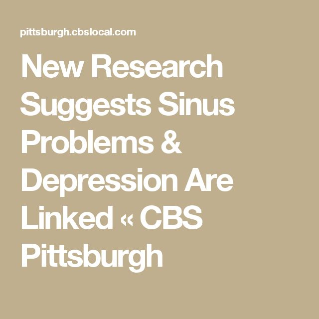 New Research Suggests Sinus Problems & Depression Are Linked « CBS Pittsburgh