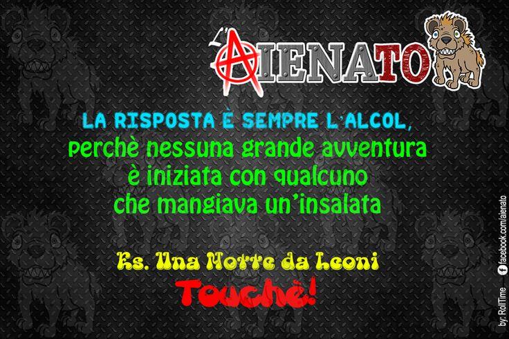 #aIENAto #alcool #UnaNotteDaLeoni #avventura #meme