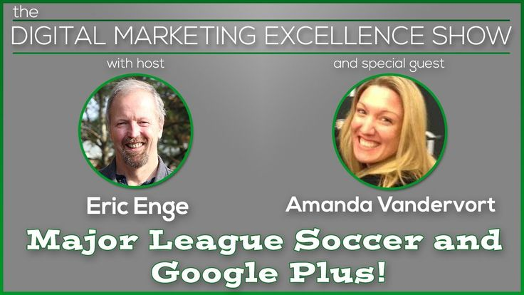 How Major League Soccer Scores Big with Google Plus!  A video interview of MLS Director of Social Media Amanda Vandervort by Eric Enge & Mark Traphagen of Stone Temple Consulting