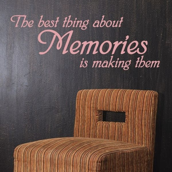 The best thing about Memories is making them - Findes i flere farver på www.nicewall.dk