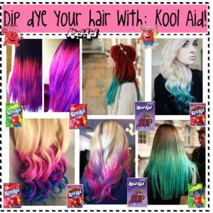 Dip Dye your hair with:Kool Aid