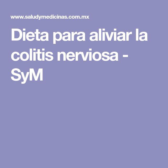 Dieta para aliviar la colitis nerviosa - SyM